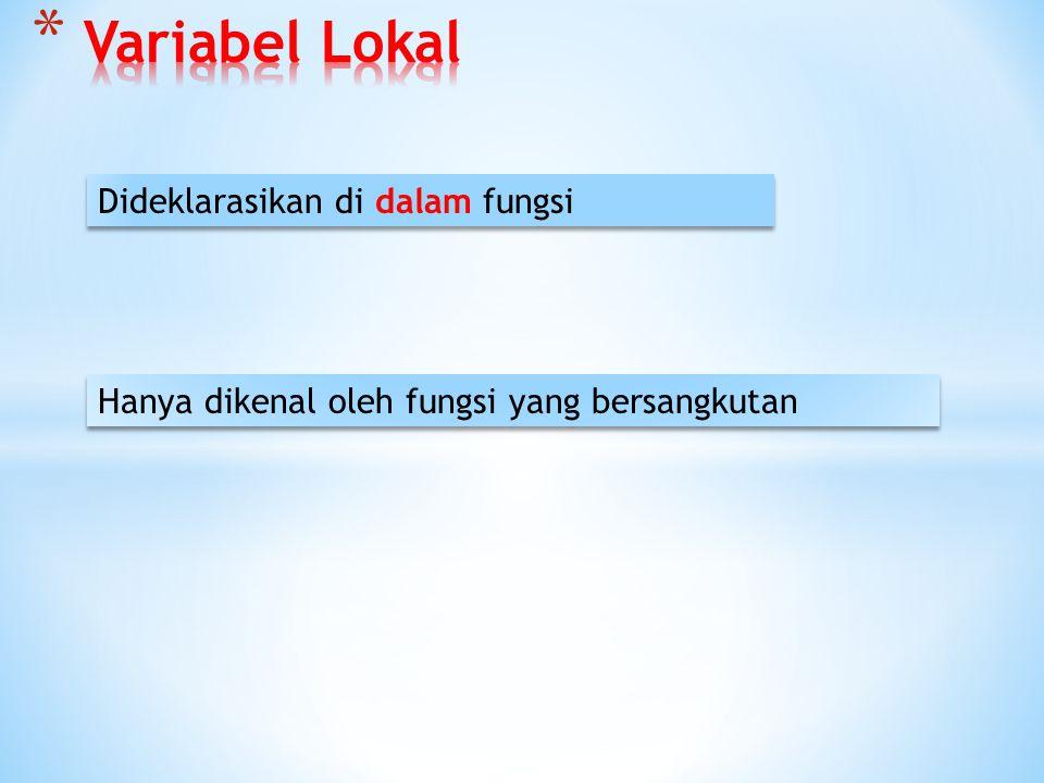 Variabel Lokal Dideklarasikan di dalam fungsi