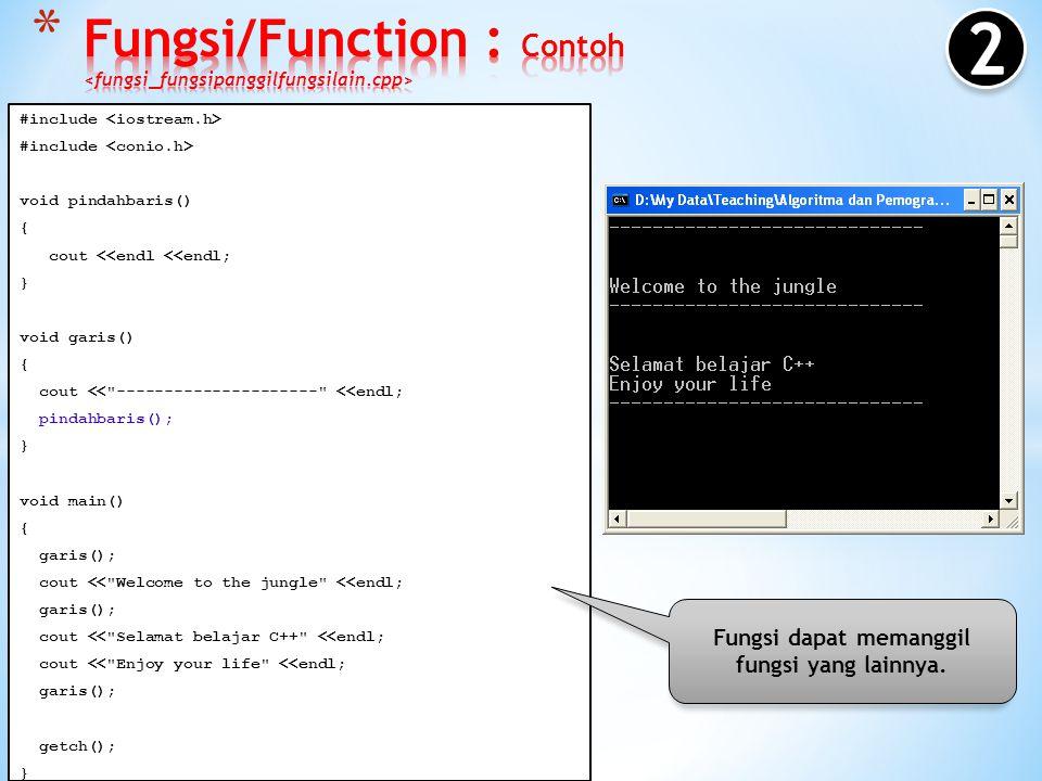 Fungsi/Function : Contoh <fungsi_fungsipanggilfungsilain.cpp>