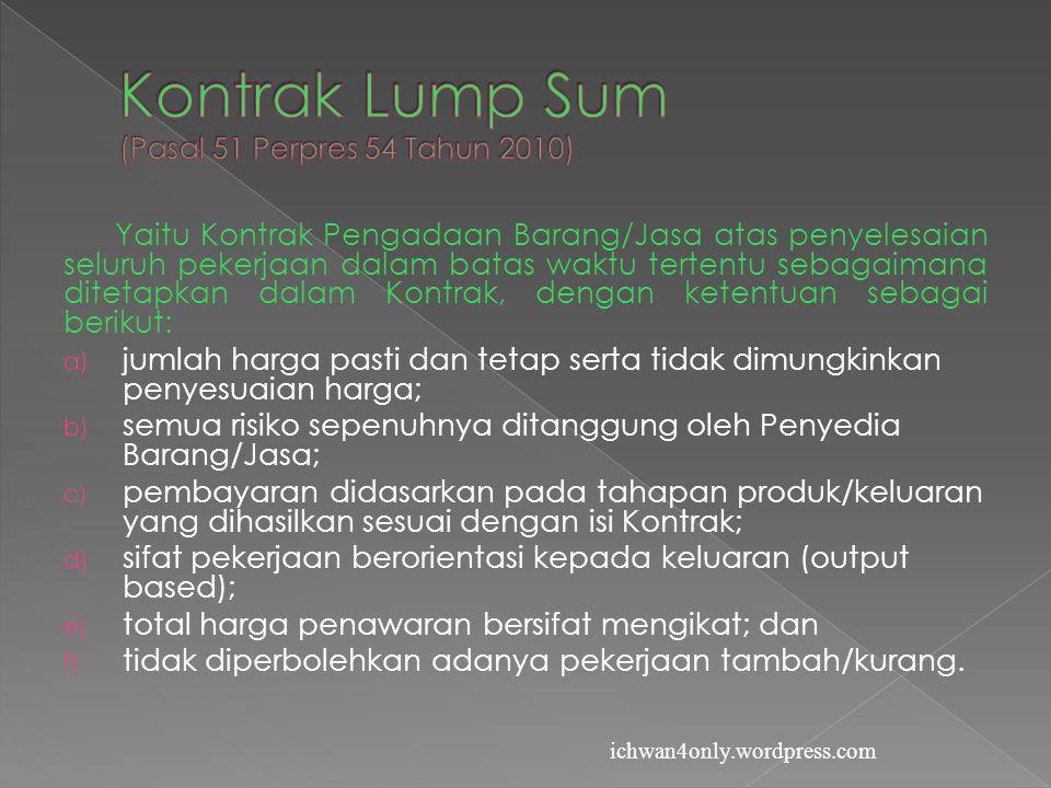 Kontrak Lump Sum (Pasal 51 Perpres 54 Tahun 2010)