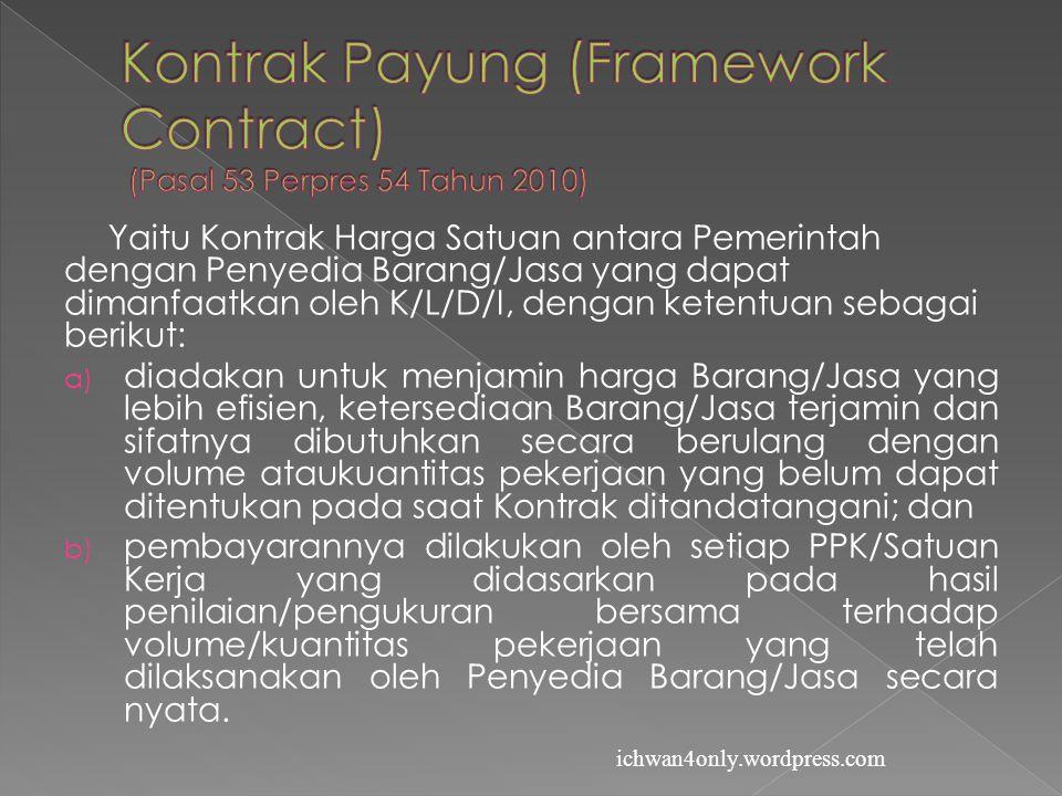 Kontrak Payung (Framework Contract) (Pasal 53 Perpres 54 Tahun 2010)