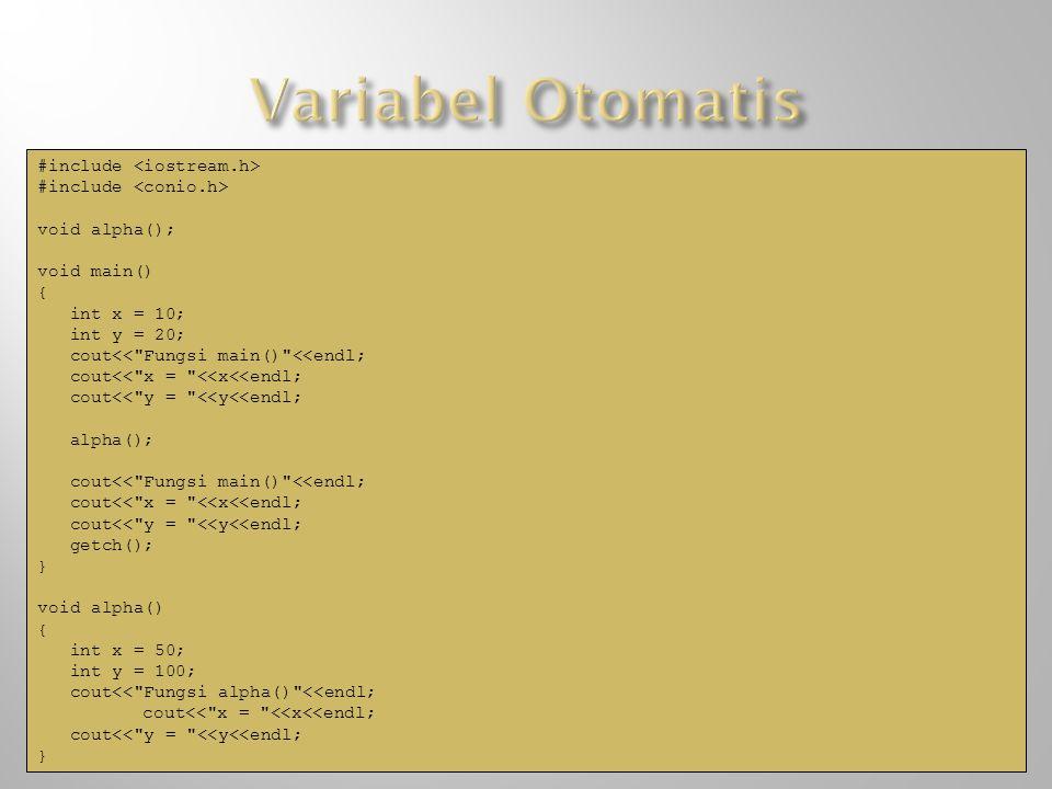 Variabel Otomatis #include <iostream.h> #include <conio.h>
