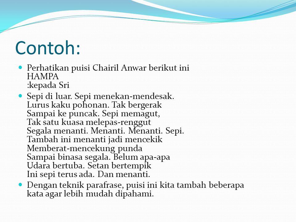 Contoh: Perhatikan puisi Chairil Anwar berikut ini HAMPA :kepada Sri