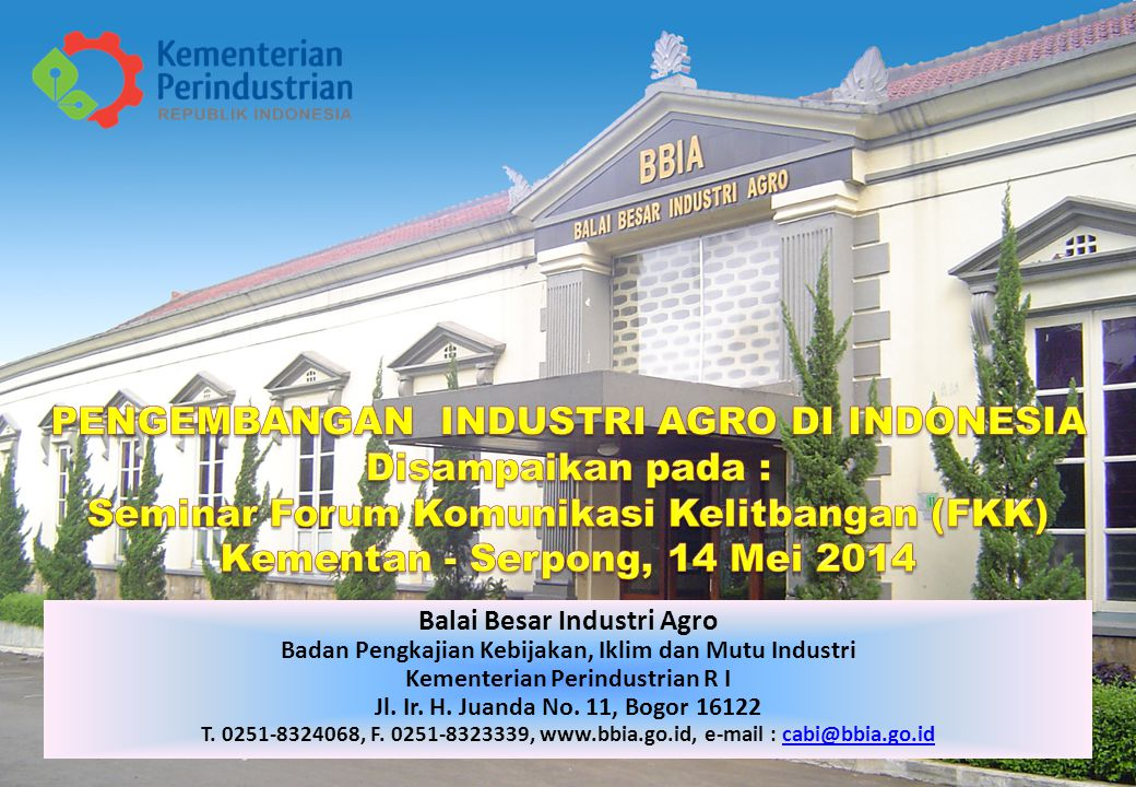 PENGEMBANGAN INDUSTRI AGRO DI INDONESIA Disampaikan pada :