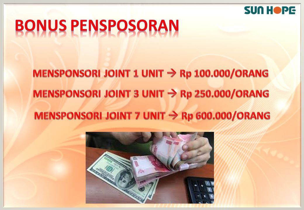 Bonus pensposoran MENSPONSORI JOINT 1 UNIT  Rp 100.000/ORANG
