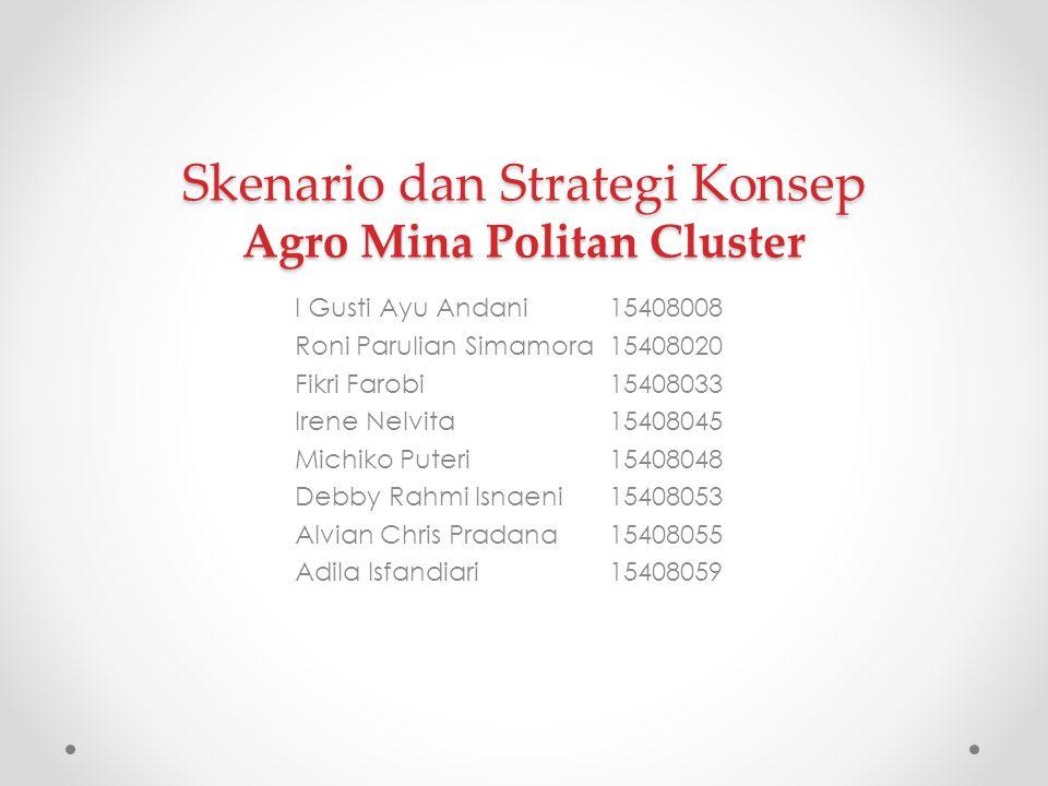 Skenario dan Strategi Konsep Agro Mina Politan Cluster