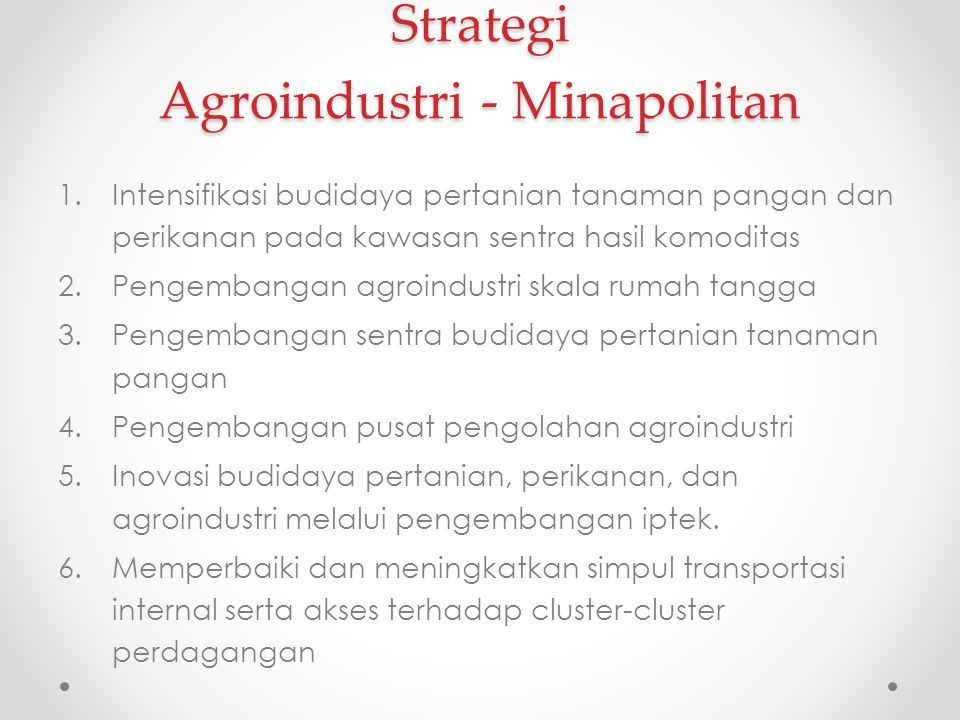 Strategi Agroindustri - Minapolitan