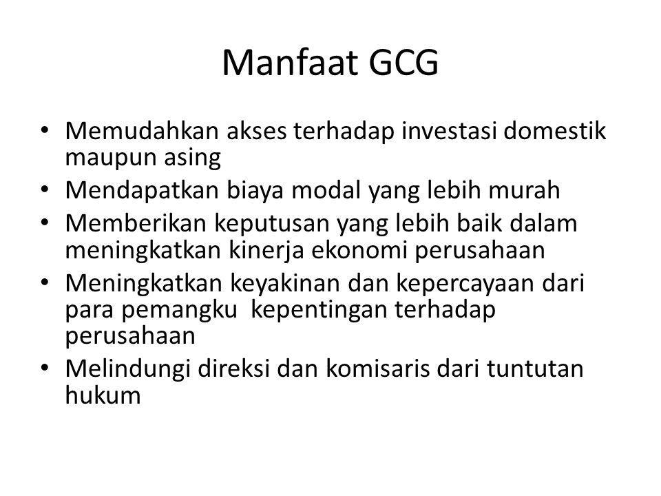 Manfaat GCG Memudahkan akses terhadap investasi domestik maupun asing