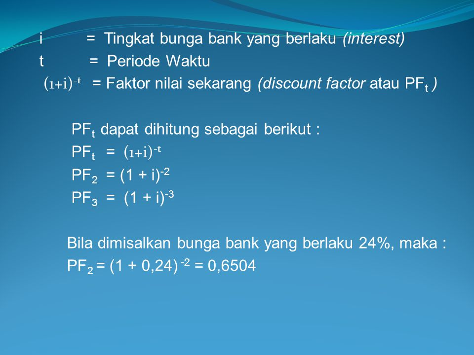 i = Tingkat bunga bank yang berlaku (interest)