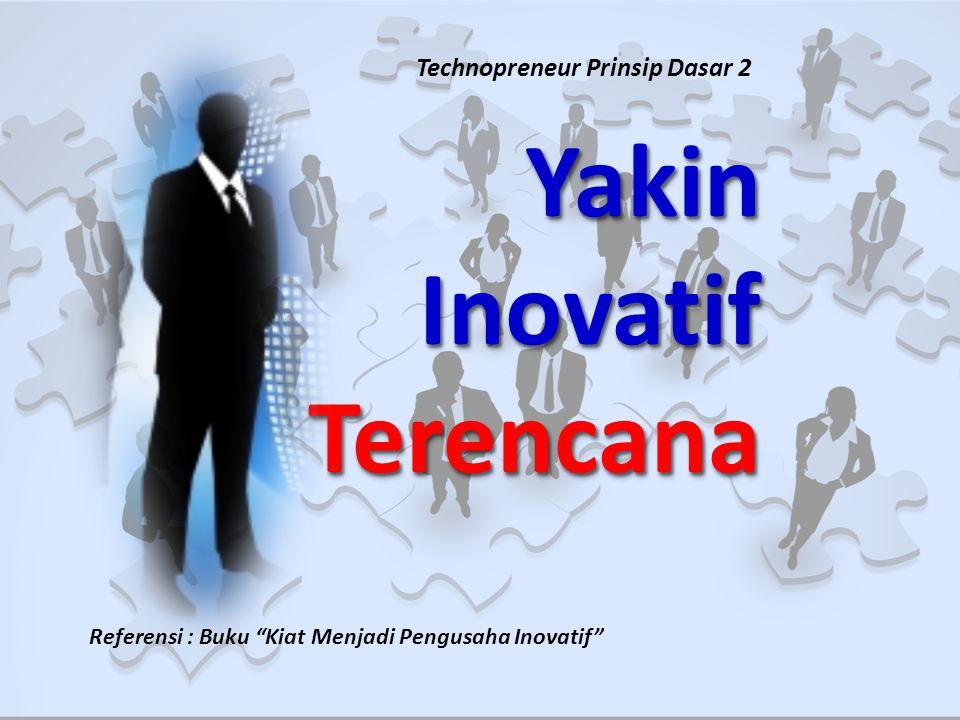 Yakin Inovatif Terencana Technopreneur Prinsip Dasar 2
