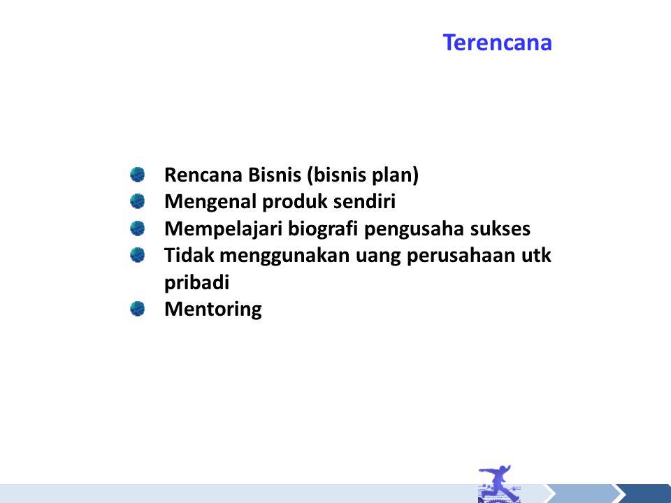 Terencana Rencana Bisnis (bisnis plan) Mengenal produk sendiri