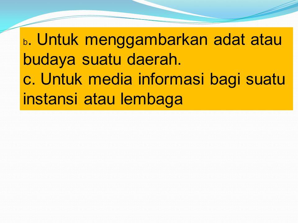 c. Untuk media informasi bagi suatu instansi atau lembaga