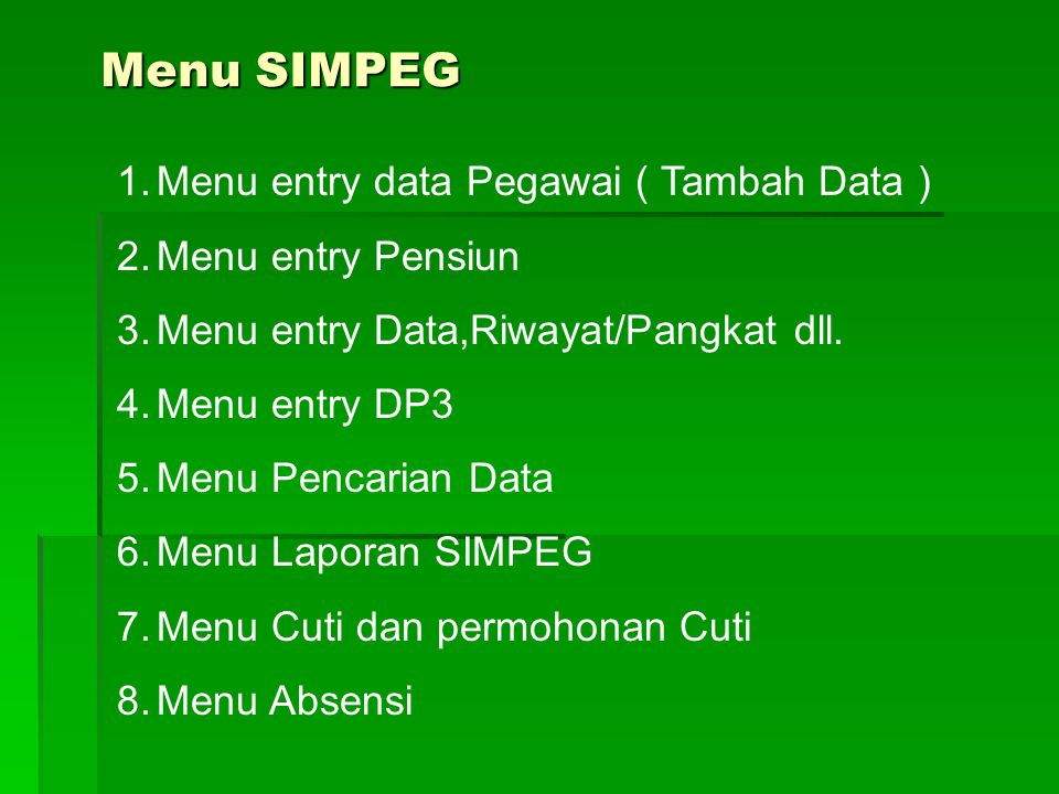 Menu SIMPEG Menu entry data Pegawai ( Tambah Data ) Menu entry Pensiun