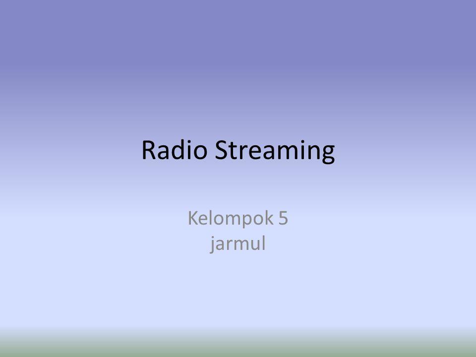 Radio Streaming Kelompok 5 jarmul