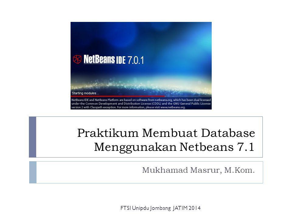Praktikum Membuat Database Menggunakan Netbeans 7.1