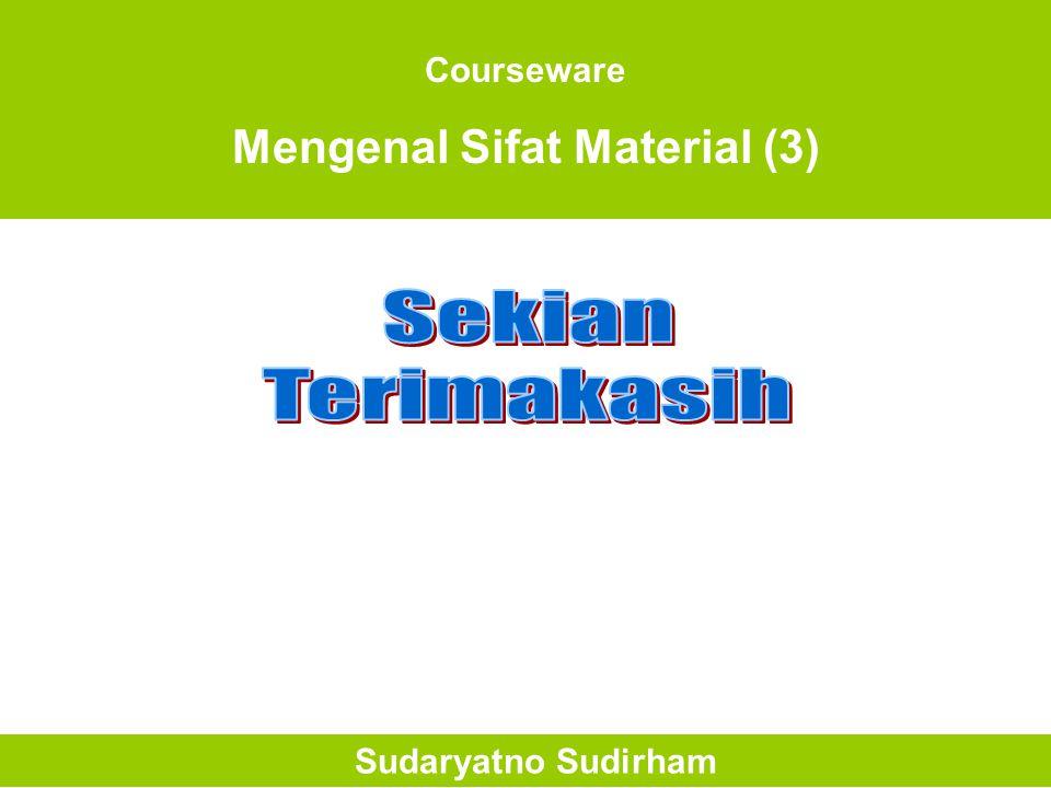 Mengenal Sifat Material (3)