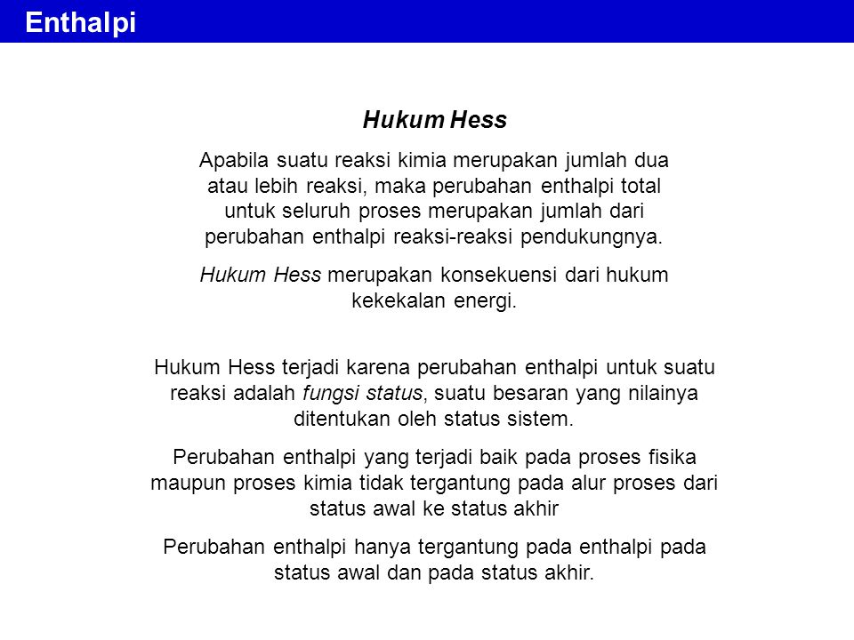 Hukum Hess merupakan konsekuensi dari hukum kekekalan energi.