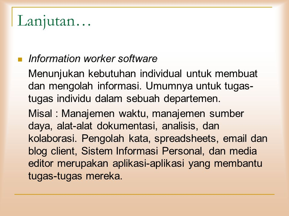 Lanjutan… Information worker software
