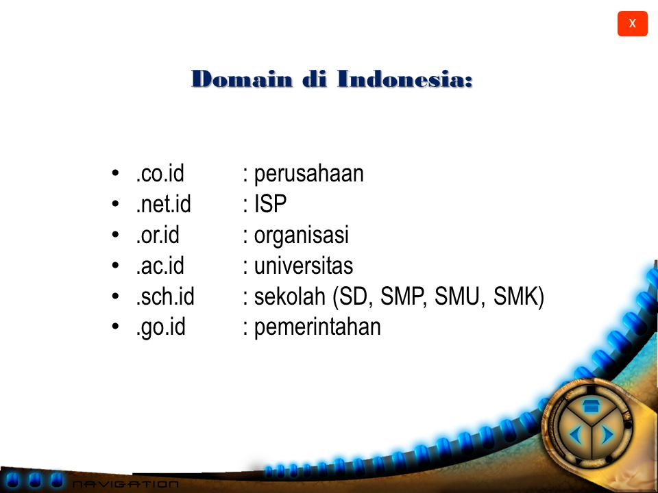Domain di Indonesia: .co.id : perusahaan. .net.id : ISP. .or.id : organisasi. .ac.id : universitas.
