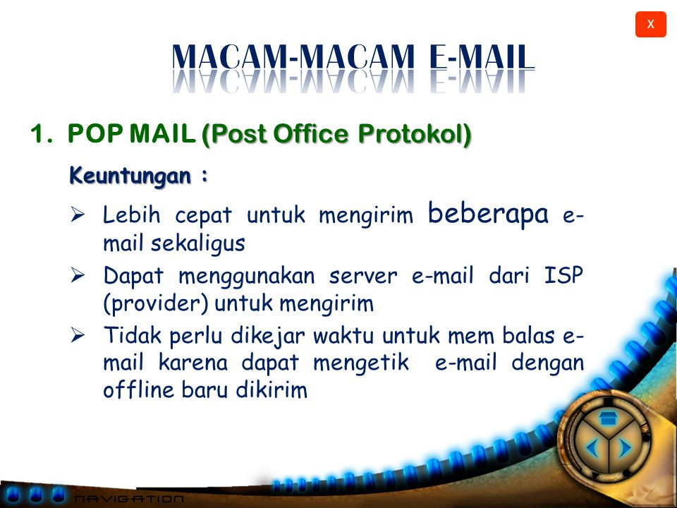MACAM-MACAM E-MAIL 1. POP MAIL (Post Office Protokol) Keuntungan :