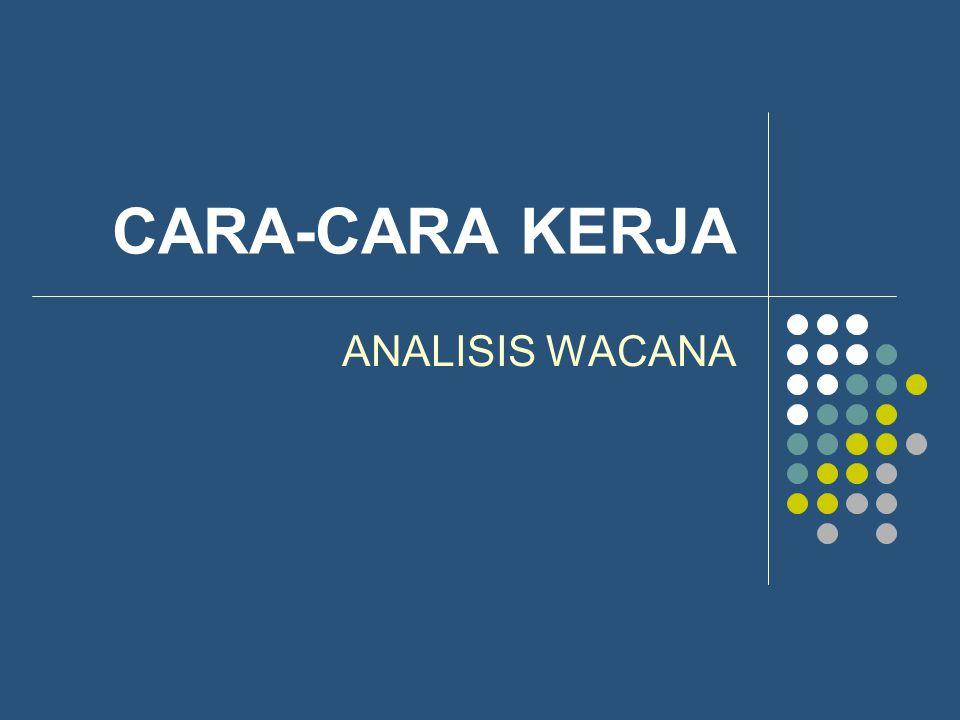 CARA-CARA KERJA ANALISIS WACANA