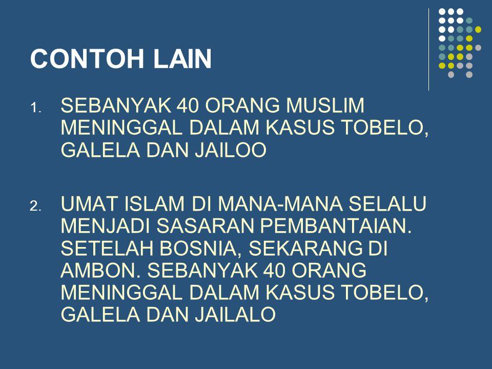 CONTOH LAIN SEBANYAK 40 ORANG MUSLIM MENINGGAL DALAM KASUS TOBELO, GALELA DAN JAILOO.