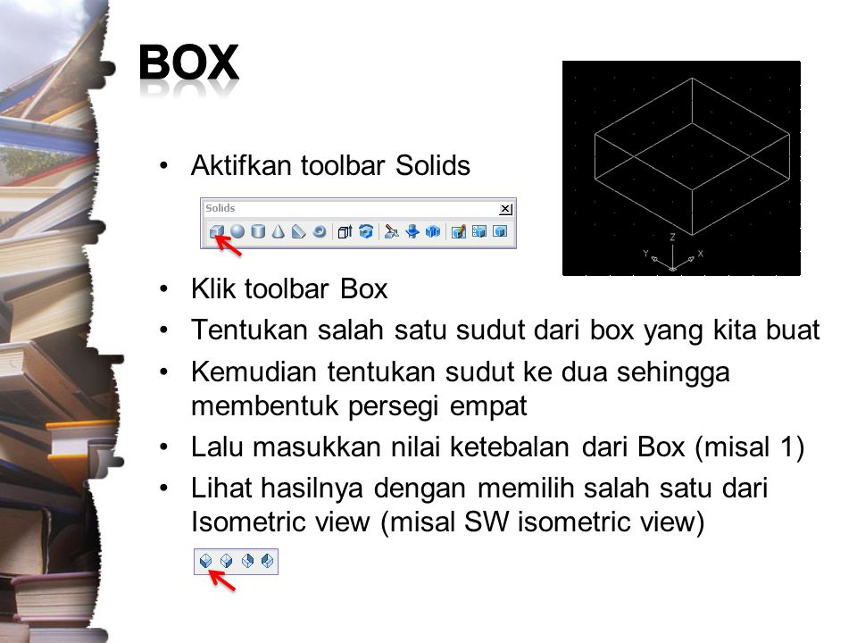 BOX Aktifkan toolbar Solids Klik toolbar Box