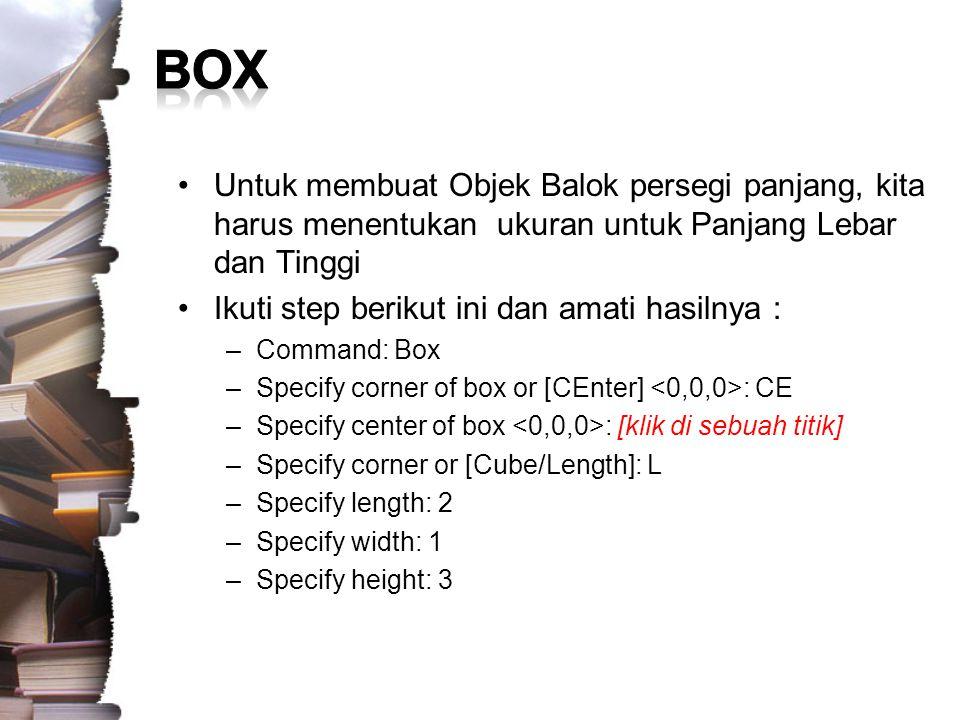 BOX Untuk membuat Objek Balok persegi panjang, kita harus menentukan ukuran untuk Panjang Lebar dan Tinggi.