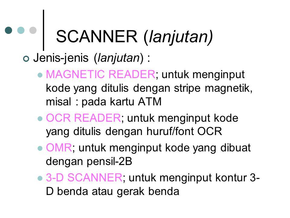 SCANNER (lanjutan) Jenis-jenis (lanjutan) :
