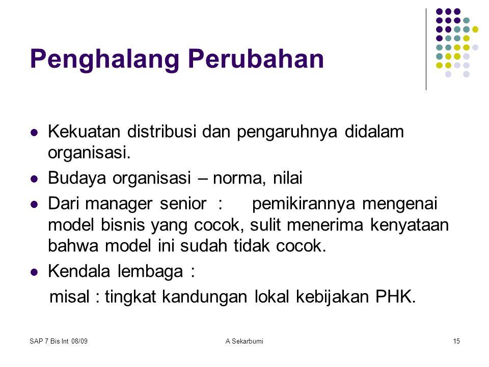 Bisnis Int SAP 7 2008-2009 Penghalang Perubahan. Kekuatan distribusi dan pengaruhnya didalam organisasi.