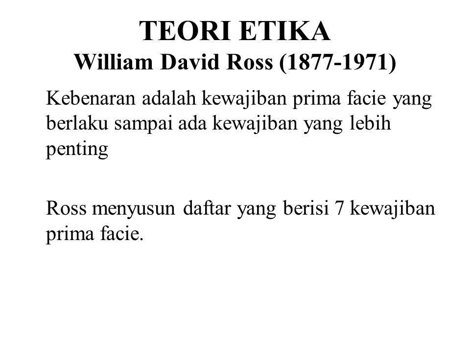 TEORI ETIKA William David Ross (1877-1971)