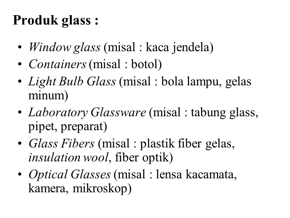 Produk glass : Window glass (misal : kaca jendela)