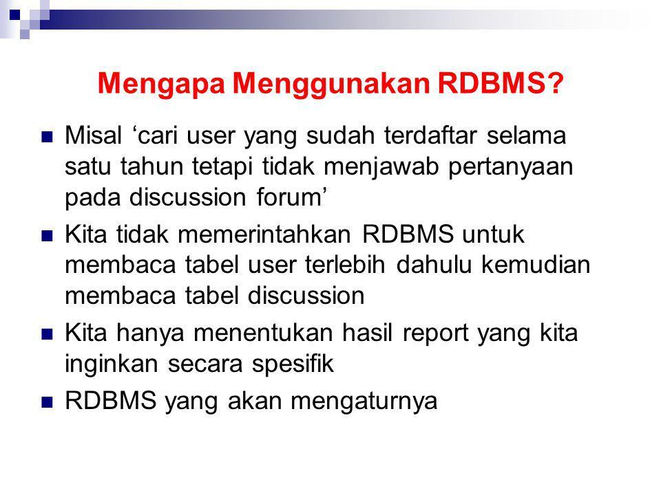 Mengapa Menggunakan RDBMS