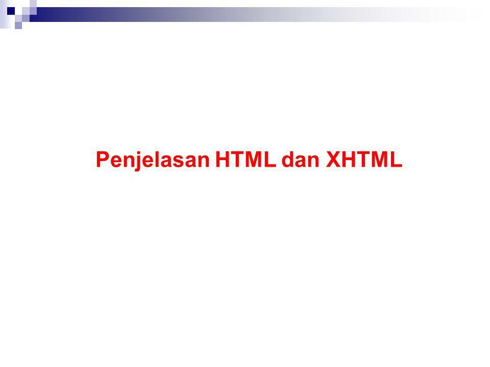 Penjelasan HTML dan XHTML