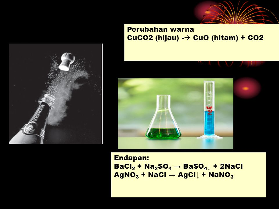 Perubahan warna CuCO2 (hijau) - CuO (hitam) + CO2.