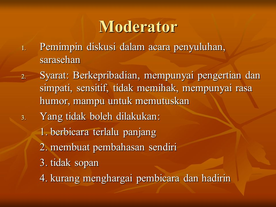 Moderator Pemimpin diskusi dalam acara penyuluhan, sarasehan