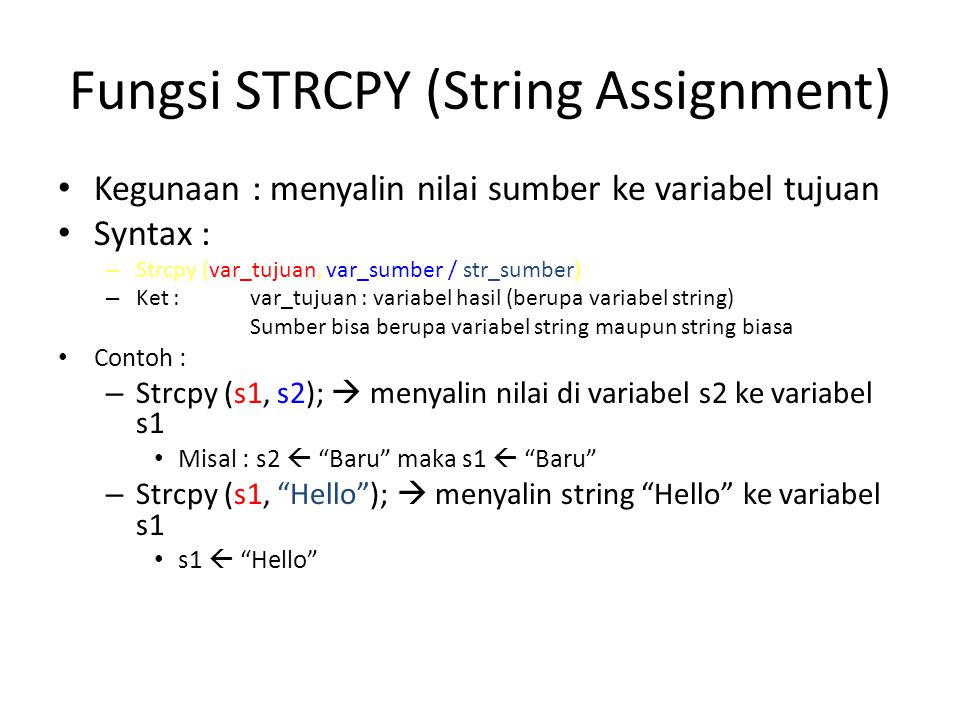 Fungsi STRCPY (String Assignment)