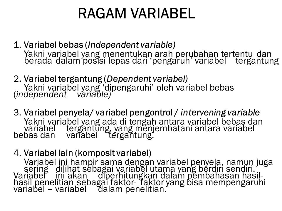 RAGAM VARIABEL 1. Variabel bebas (Independent variable)