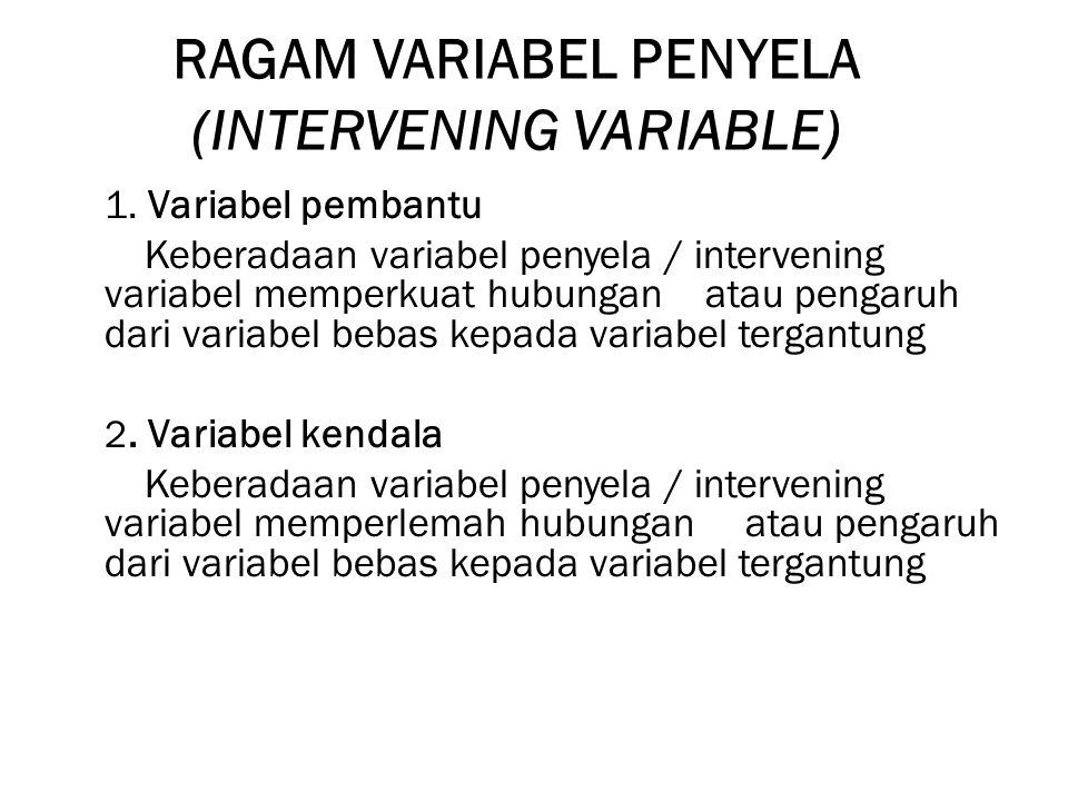 RAGAM VARIABEL PENYELA (INTERVENING VARIABLE)