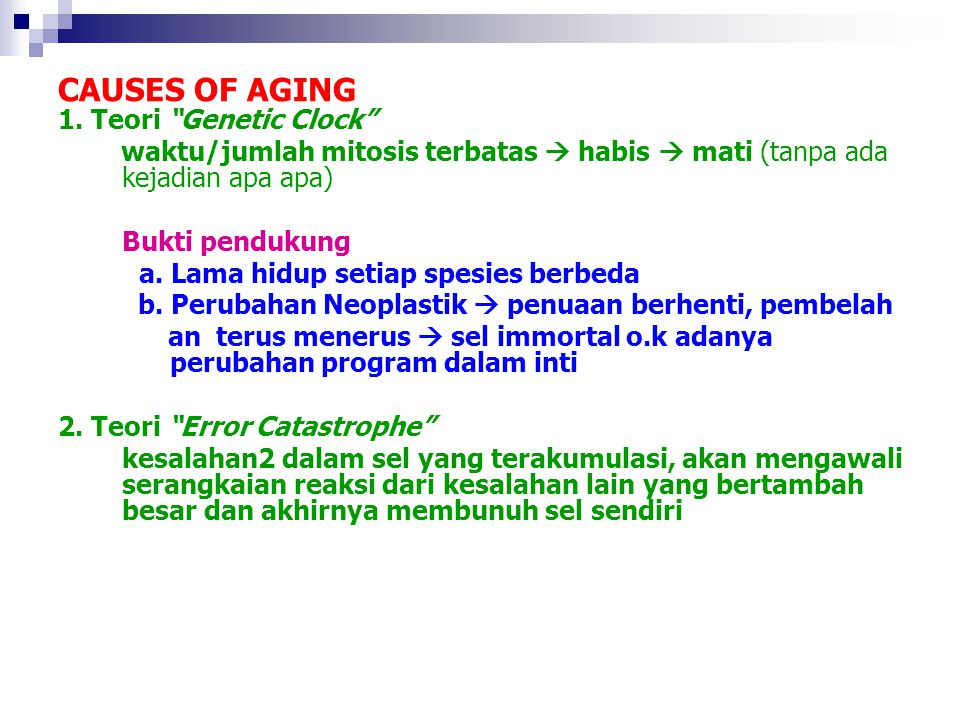 CAUSES OF AGING 1. Teori Genetic Clock