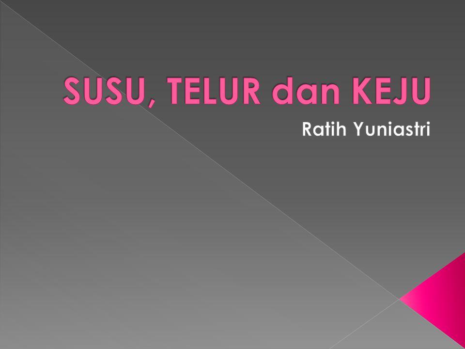 SUSU, TELUR dan KEJU Ratih Yuniastri