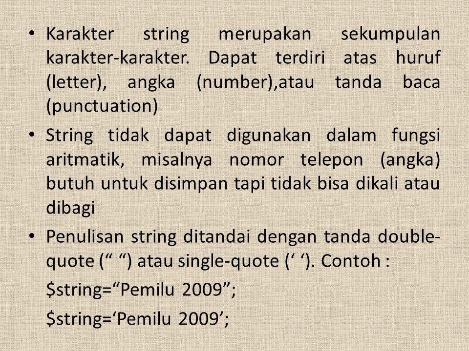 Karakter string merupakan sekumpulan karakter-karakter