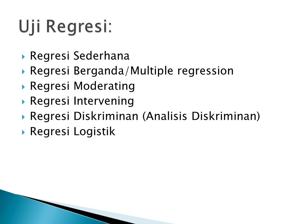 Uji Regresi: Regresi Sederhana Regresi Berganda/Multiple regression