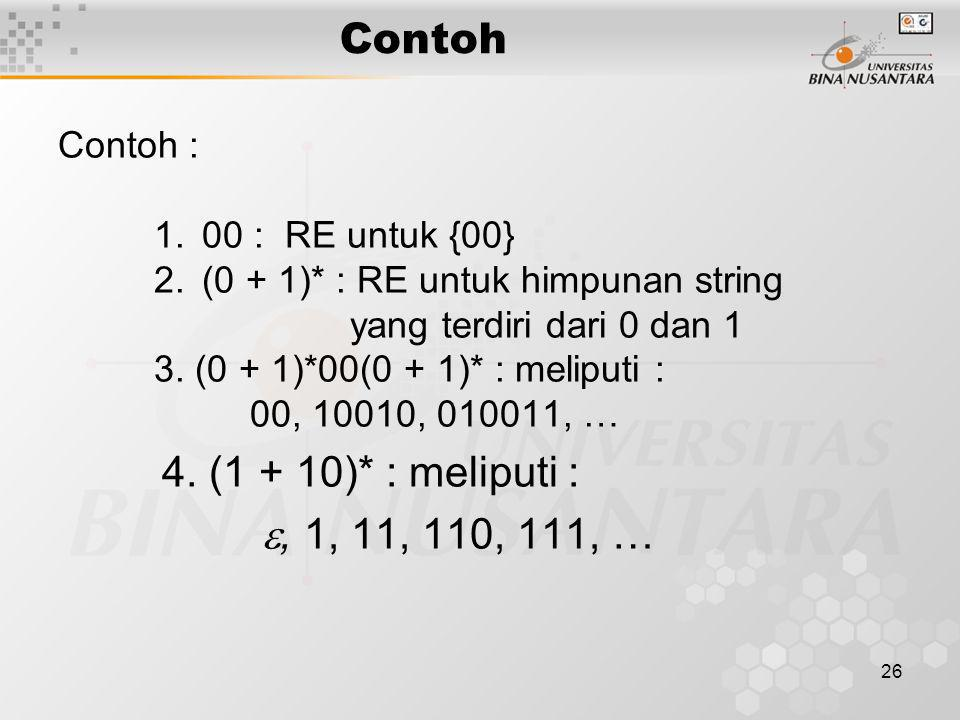 Contoh , 1, 11, 110, 111, … Contoh : 00 : RE untuk {00}
