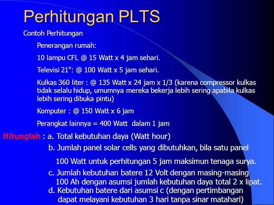 Perhitungan PLTS Hitunglah : a. Total kebutuhan daya (Watt hour)