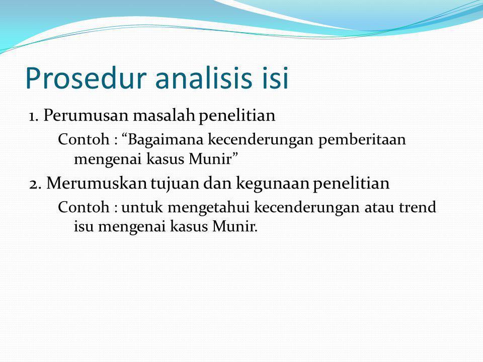 Prosedur analisis isi 1. Perumusan masalah penelitian