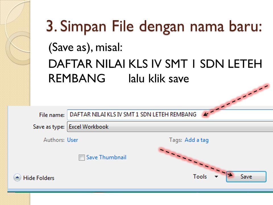 3. Simpan File dengan nama baru: