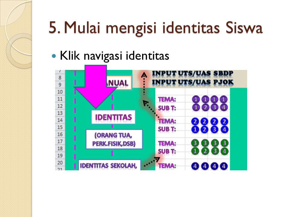 5. Mulai mengisi identitas Siswa