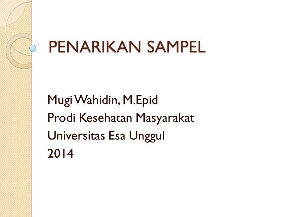 PENARIKAN SAMPEL Mugi Wahidin, M.Epid Prodi Kesehatan Masyarakat