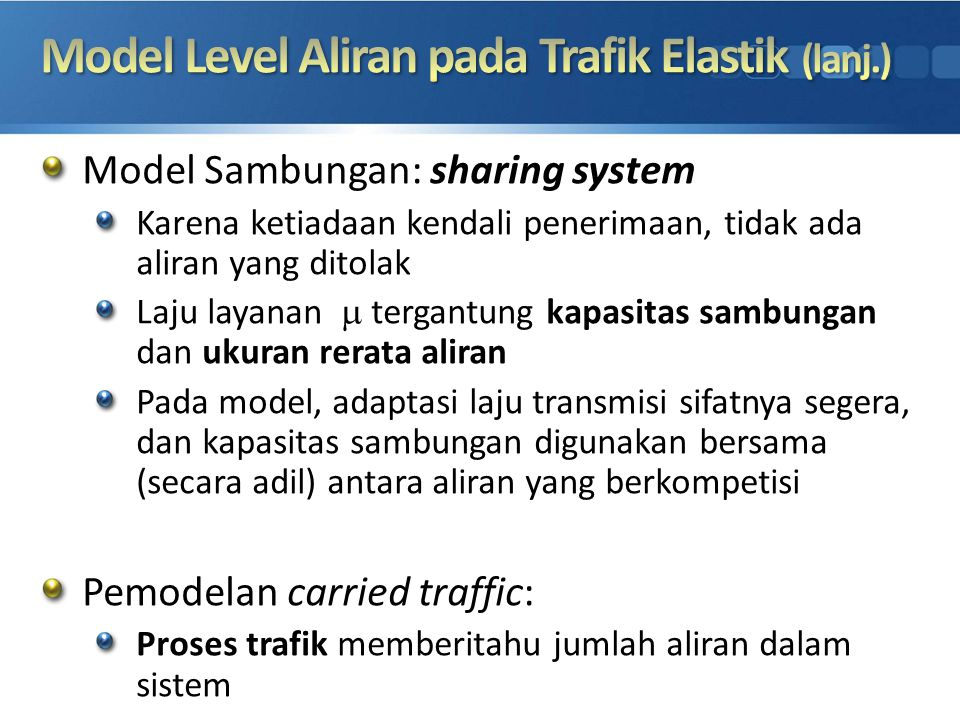 Model Level Aliran pada Trafik Elastik (lanj.)