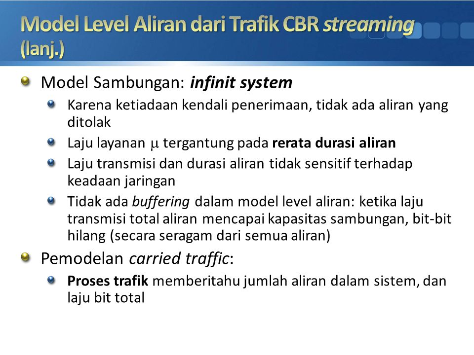 Model Level Aliran dari Trafik CBR streaming (lanj.)